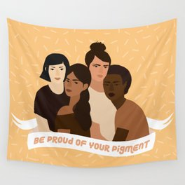 Be proud of your pigment Wall Tapestry