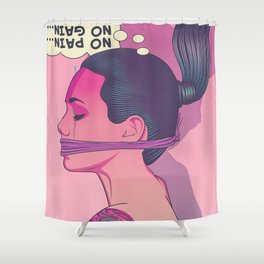 No Pain, No Gain Shower Curtain
