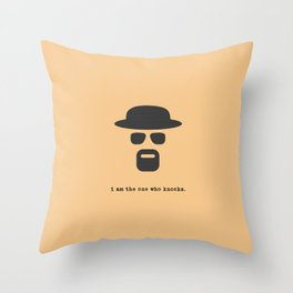 I am the one who knocks. Throw Pillow