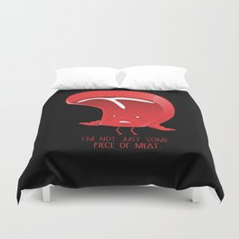 Piece of meat Duvet Cover