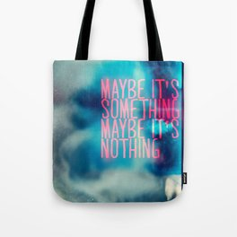IT'S SOMETHING Tote Bag