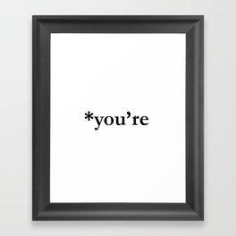 *you're (black type) Framed Art Print