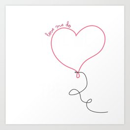 Love Me Do Art Print