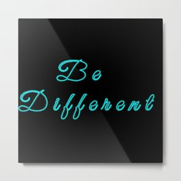 Be Different! (Neon Blue Ice) Metal Print