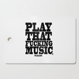 Play the fucking music Cutting Board