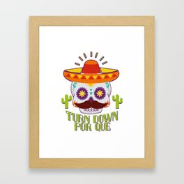 Skull Turn Down Por Que For Cinco De Mayo Party Framed Art Print