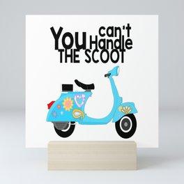Can't Handle the Scoot (Black) Mini Art Print