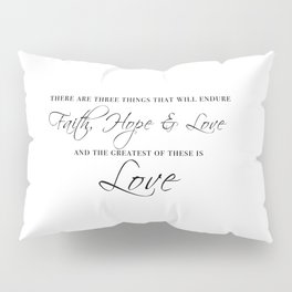 faith hope & love Pillow Sham