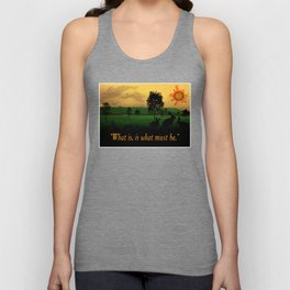 What Is, Is What Must Be Unisex Tank Top
