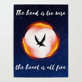 The Head is too Wise The Heart is All Fire | Raven Cycle Design Poster