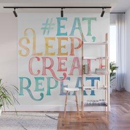 Eat Sleep Create Repeat Quote Wall Mural