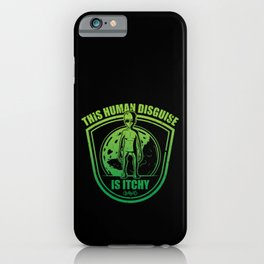 Green Alien Halloween Costume This Human Disguise Is Itchy iPhone Case