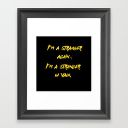 I'm a stranger Yellow on Black Writing Framed Art Print