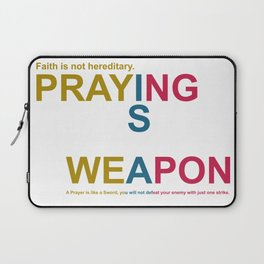 Praying is a Weapen, faith is not hereditary. Laptop Sleeve