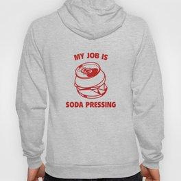 My Job Is Soda Pressing Hoody
