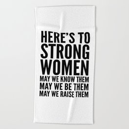 Here's to Strong Women Beach Towel