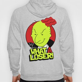 WHAT A LOSER! Hoody