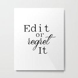 Edit or Regret It Inspirational Print Gift Idea Printable Art Motivational Wall Art Quotes Print Metal Print