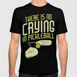 Pickleball Design: No Crying In Pickleball I Dont Get Smashed T-shirt