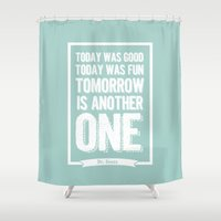 dr seuss Shower Curtains featuring Dr Seuss quote - Today was good - for children by Dickens ink.