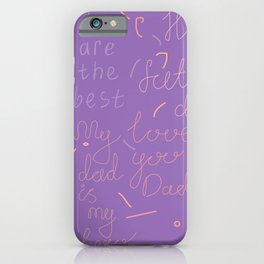 design template with inscriptions for father s day. You are the best, love you dad iPhone Case