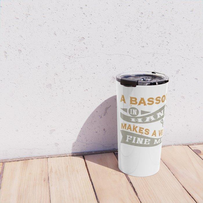 A Bassoon in Hand Makes a Very Fine Man Travel Mug