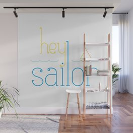 Hey Sailor Wall Mural