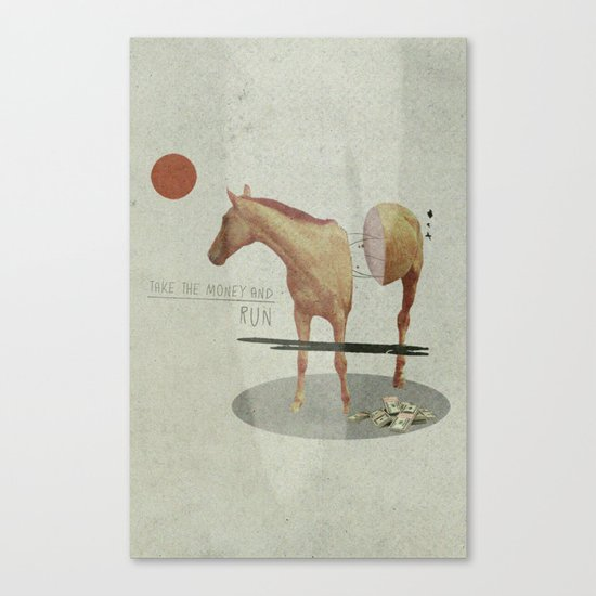Take The Money and Run Canvas Print