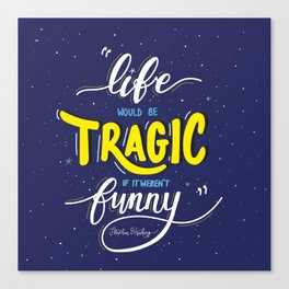 Life Would be Tragic if it Weren't Funny - Stephen Hawking Canvas Print