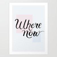 Where now Art Print