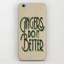 Gingers Do it Better iPhone Skin