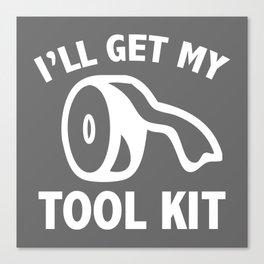 I'll Get My Tool Kit Canvas Print