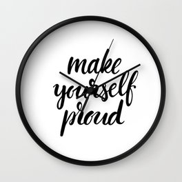 Make yourself proud Wall Clock