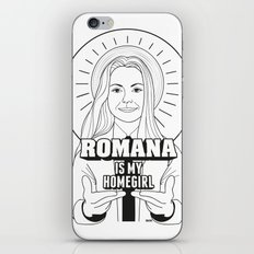 Romana Is My Homegirl iPhone & iPod Skin