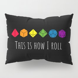 This is how I roll rainbow color Pillow Sham