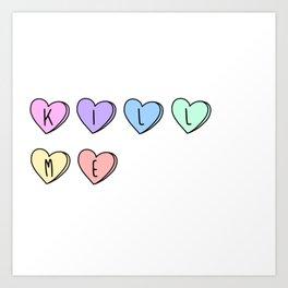 Kill Me Candy Hearts Art Print