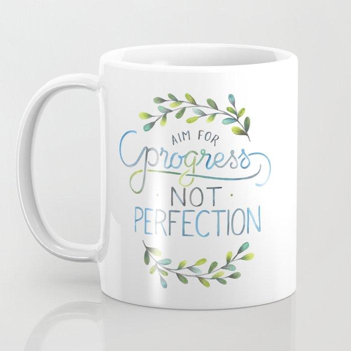 Aim for progress not perfection Coffee Mug