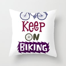 Keep On Riding On  Throw Pillow
