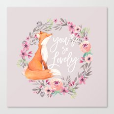 You're so lovely Canvas Print