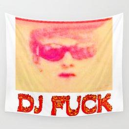 DJ FUCK Wall Tapestry