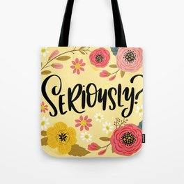 Pretty Not-So-Sweary: Seriously? Tote Bag