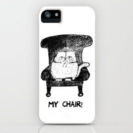 My Chair!  (Black and white) iPhone Case