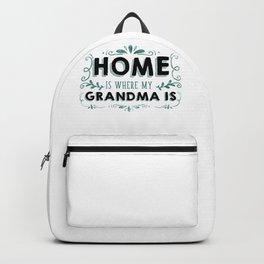 Grandmother Home is Where My Grandma Is Family Love Grammy Nana Backpack