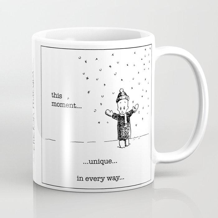 this moment...unique Coffee Mug