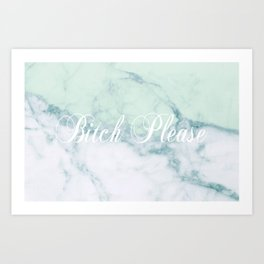 Bitch Please Green Marble Art Print