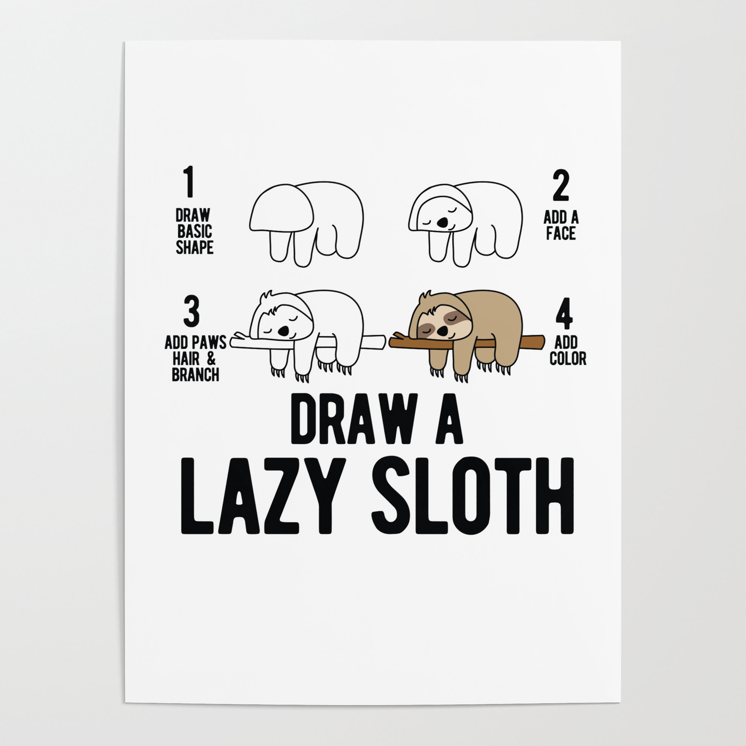 Draw A Lazy Sloth Fun Animal Step By Step Painting Poster By Valuestees Society6