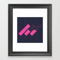 I Like You Graphik: Pink Type Framed Art Print