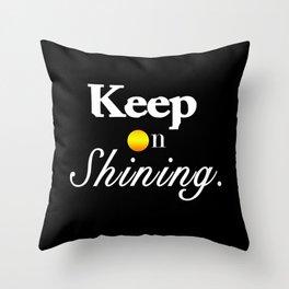 Keep On Shining Throw Pillow