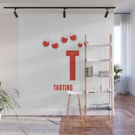 Funny WTF Wine Tasting Friends Alcohol Lovers Friendship T-Shirt Wall Mural