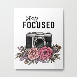 Stay Focused Camera Flowers Metal Print